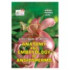 ANATOMY AND EMBRYOLOGY OF ANGIOSPERMS