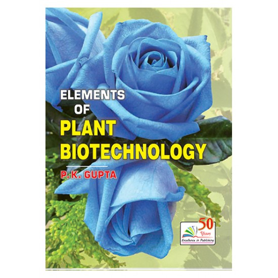 ELEMENTS OF PLANT BIOTECHNOLOGY